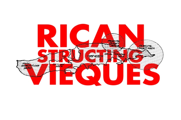 RICANSTRUCTING VIEQUES by Sam Lahoz
